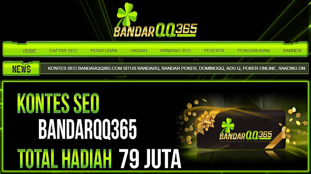 BANDARQQ365.COM SITUS BANDARQ, BANDAR POKER, DOMINOQQ, ADU Q, POKER ONLINE, SAKONG ONLINE TERPERCAYA