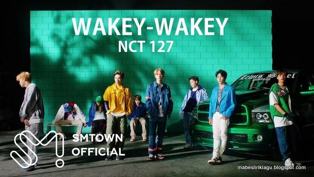 Lirik NCT 127 - Wakey Wakey artinya