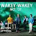 Lirik Lagu NCT 127 - Wakey Wakey (Terjemahan)