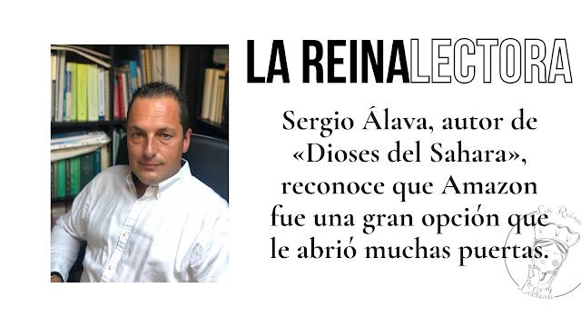 Sergio Álava, autor de «Dioses del Sahara», reconoce que Amazon fue una gran opción que le abrió muchas puertas.