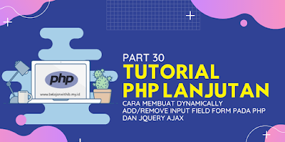 Cara Membuat Dynamically Add/Remove Input Field Form Pada PHP Dan Jquery AJAX