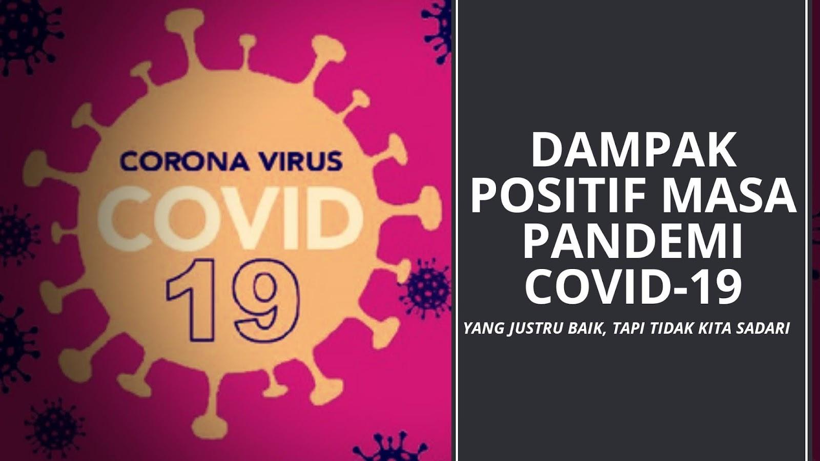 Dampak positif masa pandemi