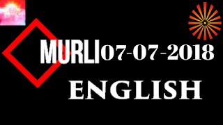 Brahma Kumaris Murli 07 July 2018 (ENGLISH)