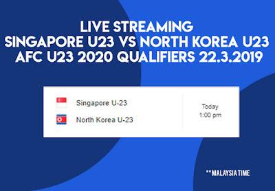 Live Streaming Singapore vs North Korea AFC U23 Qualifiers 24.3.2019