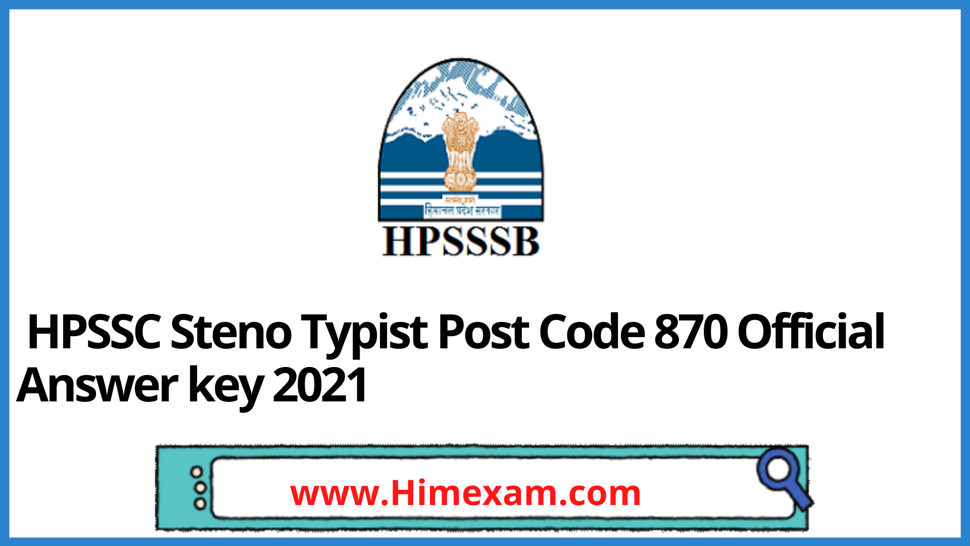 HPSSC Steno Typist Post Code 870 Official Answer key 2021