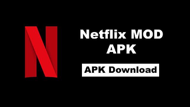 تنزيل تطبيق Netflix Mod APK لمشاهدة نتفليكس مجانا بدون مقابل