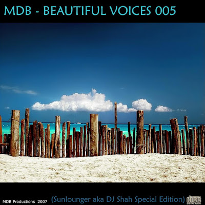 MDB – BEAUTIFUL VOICES 005 (Sunlounger a.k.a. DJ SHAH Special Edition)(2007