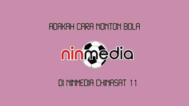 Adakah Cara Nonton Bola di Ninmedia