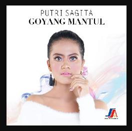 Download Lagu Putri Sagita Goyang Mantul Mp3 Dangdut Terbaru 2018,Putri Sagita, Dangdut, Dangdut Remix,