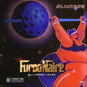 [Music] Slimcase - Furoonaire (Billionaire cover)