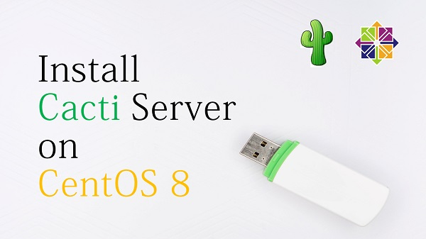 Install Cacti Server on CentOS 8