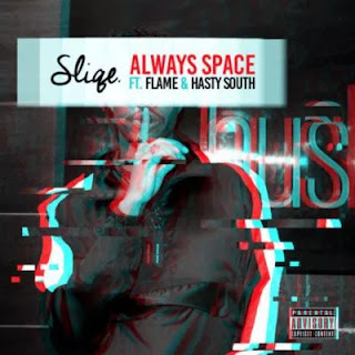 Music   ::   DJ Sliqe – Always Space ft. Flame & Hasty South