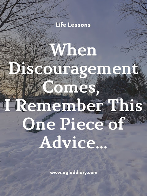 When Discouragement Comes, I Remember this One Piece of Advice...