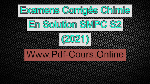 Examens Corrigés Chimie En Solution SMPC S2 (2021)