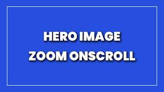 Hero Image Zoom on Scroll
