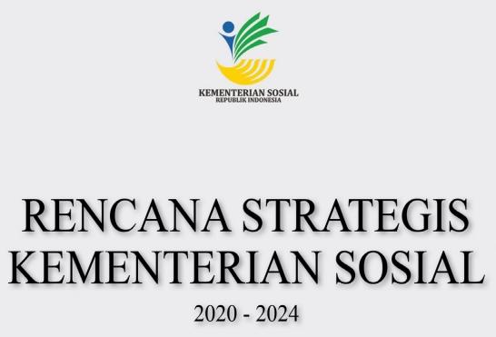 Permensos Nomor 6 Tahun 2020 Tentang Rencana Strategis Kementerian Sosial Tahun 2020-2024