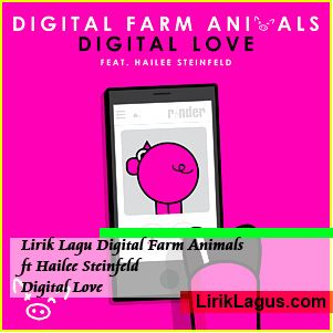 Lirik Lagu Digital Farm Animals ft Hailee Steinfeld - Digital Love