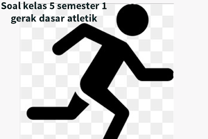 Soal PJOK kelas 5 semester 1 Atletik