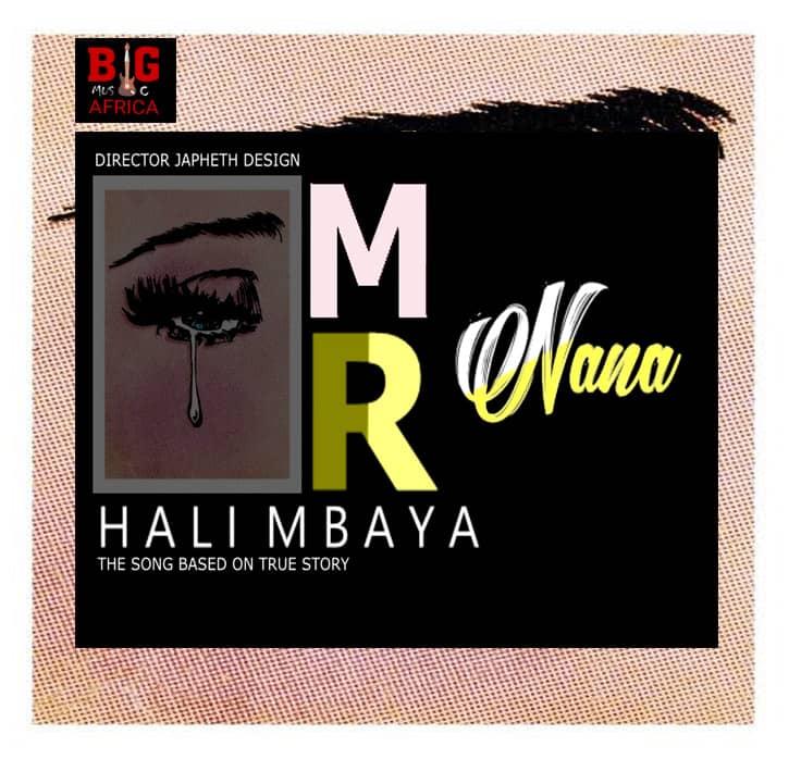 Download Mp3 Audio | Mr Nana - Hali Mbaya