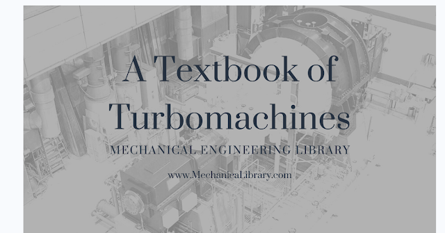 A Textbook of Turbomachines - MechanicaLibrary.com - Free Download PDF