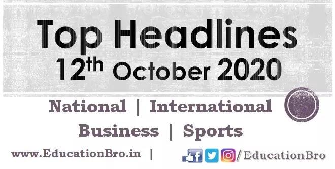 Top Headlines 12th October 2020 EducationBro