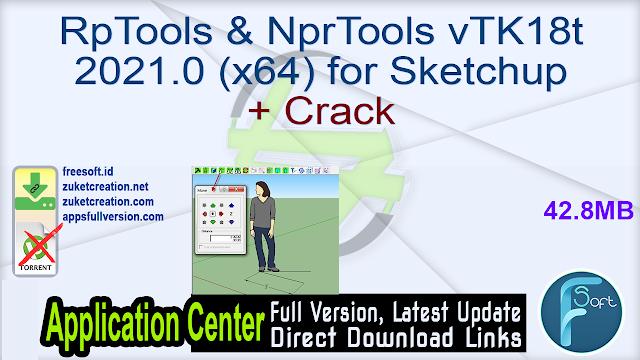 RpTools & NprTools vTK18t 2021.0 (x64) for Sketchup + Crack