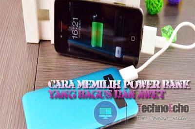 cara menentukan power bank yang cantik dan infinit Nih 11 Cara Memilih Power Bank Yang Bagus Dan Awet Untuk HP Android
