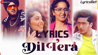 Dil Tera Lyrics - Harshdeep Singh Ratan