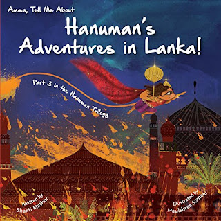 Books: Amma, Tell Me About Hanuman's Adventures in Lanka by Bhakti Mathur (Age: 5+)