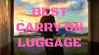 Best Carry On Luggage 2017