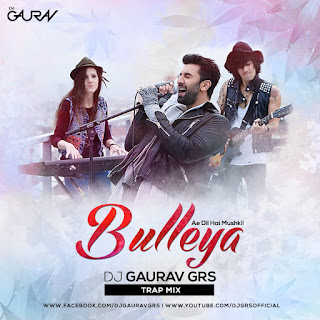 Bulleya-DJ-GAURAV-GRS