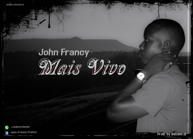 John Francy - Mais Vivo (Prod. Biinato Júnior)