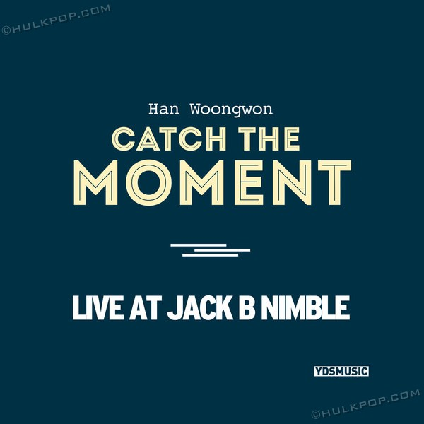 Han Woong Won – Catch The Moment (Live At Jack B Nimble)