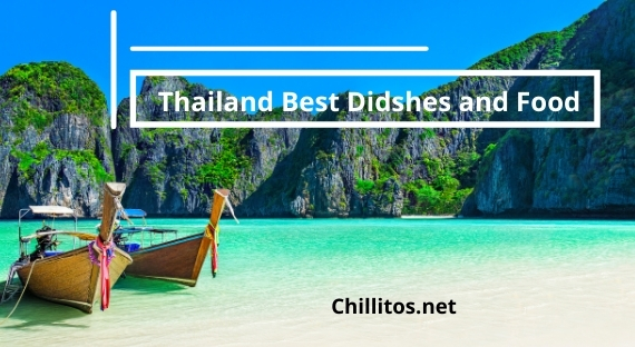 21 Best Foods & Dishes, You Should Never Miss in Thailand