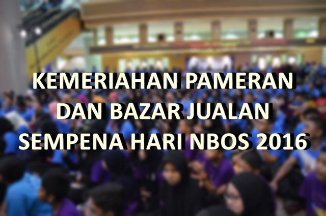 KEMERIAHAN PAMERAN DAN BAZAR JUALAN SEMPENA HARI NBOS 2016