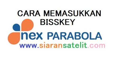Cara Memasukkan Bisskey Nex Parabola
