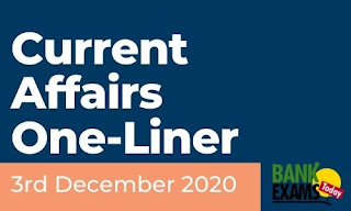 Current Affairs One-Liner: 3rd December 2020