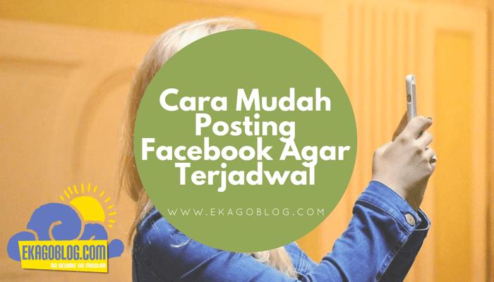 Cara Mudah Posting Facebook Agar Terjadwal