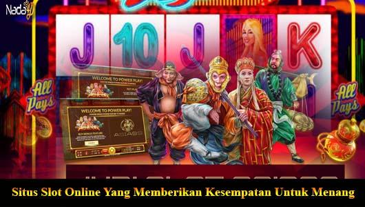 Situs Slot Online Yang Memberikan Kesempatan Untuk Menang