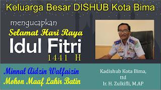 Kadishub Kota Bima Mengucapkan Selamat Hari Raya Idul Fitri 1 Syawal 1441 Hijriyah