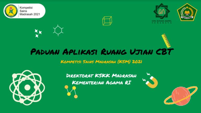 Panduan Peserta dan Aplikasi CBT Kompetisi Sains Madrasah (KSM) Tahun 2021