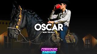 LETRA Aldo Trujillo Oscar