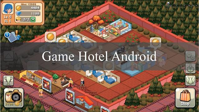 √ 13+ Game Hotel Android Terseru, Ringan & Terbaik 2020