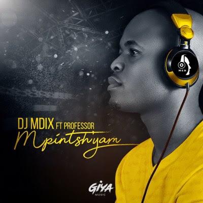 DJ Mdix – Mpintshi Yam (feat. Professor)