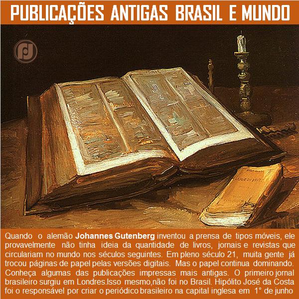 Publicações mais antigas no Brasil e no Mundo