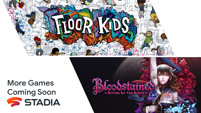 Stadia adding two more games - Floor Kids and Bloodstained: Ritual of the Night | TechNeg