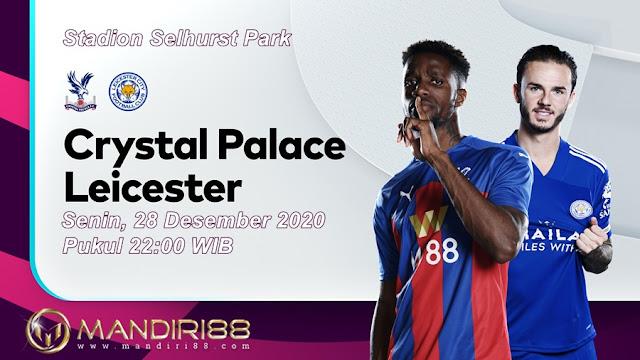 Prediksi Crystal Palace Vs Leicester City, Minggu 27 Desember 2020 Pukul 22.00 WIB @ Mola TV