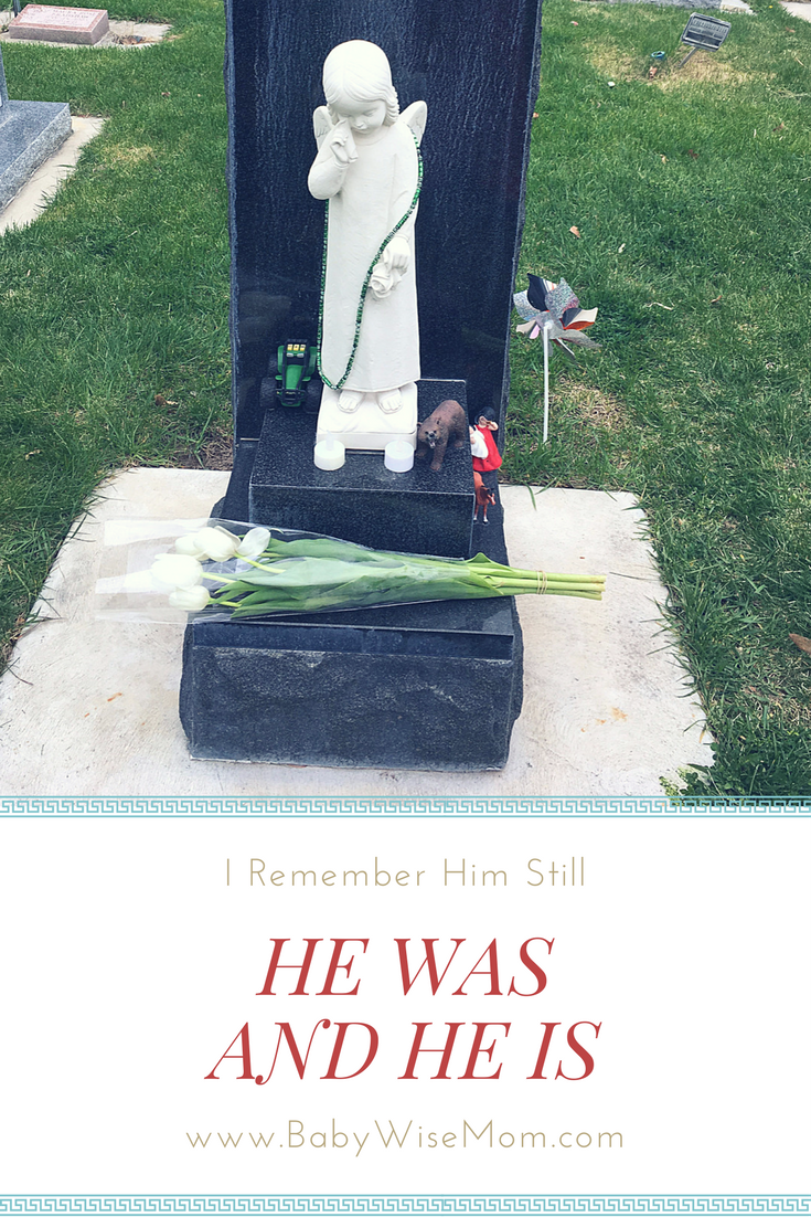 I Remember Him Still - He Was and He Is