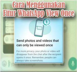 Begini Cara Menggunakan Fitur WhatsApp View Once