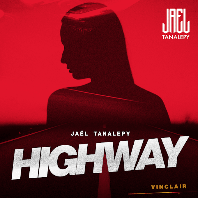 "Jaël Tanalepy releases ""Highway"" Listen Now!"